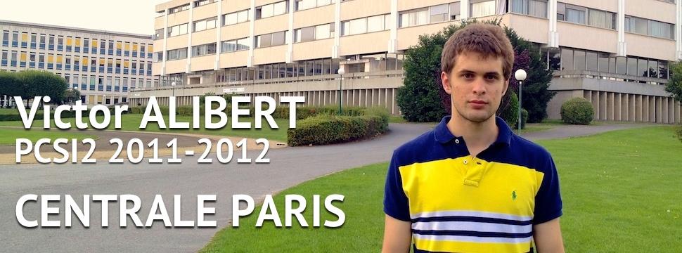 Témoignage de Victor ALIBERT (Centrale PARIS 2013)